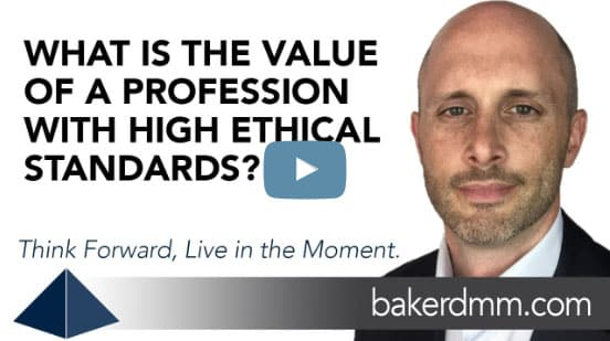 What is the value of a profession with high ethical standards? Baker DMM Chris Baker Video Blog