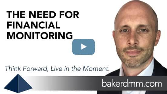 The Need for Financial Monitoring Baker DMM Chris Baker Video Blog